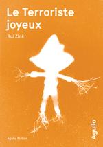 Vente Livre Numérique : Le Terroriste joyeux  - Rui Zink