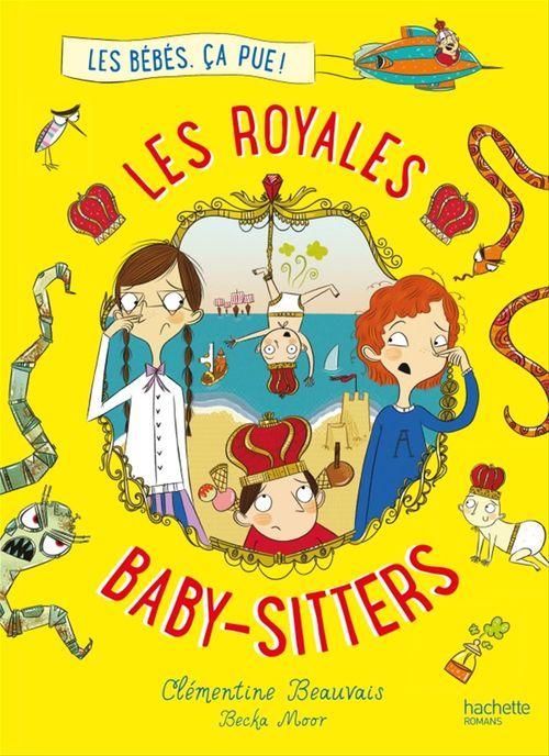 Les royales baby-sitters T.1 ; les bébés, ça pue !