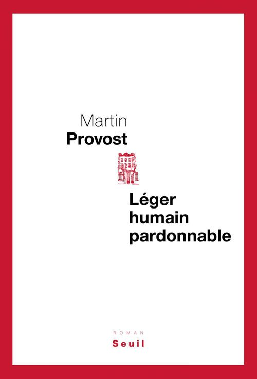 Léger, humain, pardonnable  - Martin Provost
