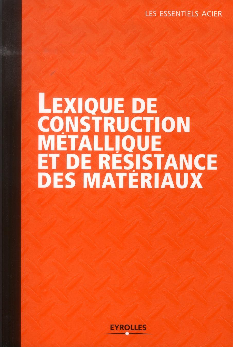 Lexique De La Construction Metallique Et Resistance Des Materiaux