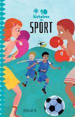 Vente Livre Numérique : 10 histoires de sport  - Jean-Marc Ligny - Marc Bourgne - Giorda - Barbara Castello - Dominique Rousseau - Isabelle De Gueltzl - Pascal De - Élodie Becu