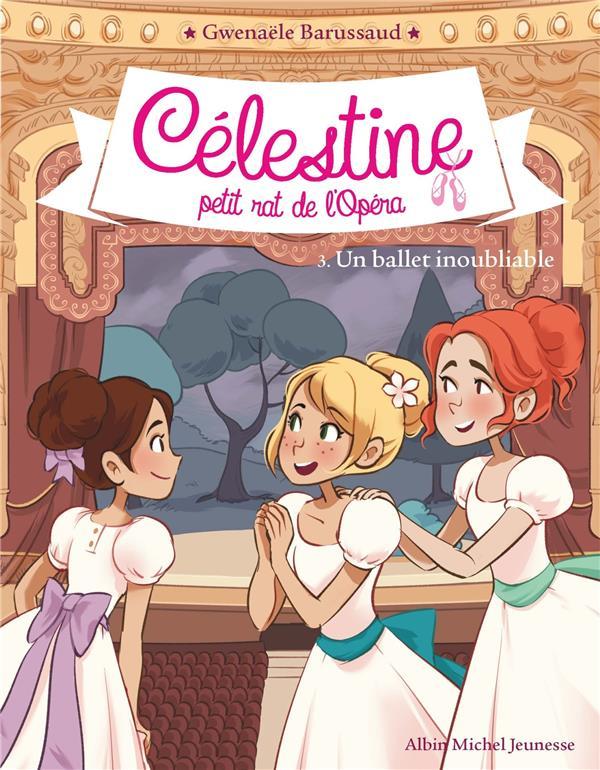 Célestine, petit rat de l'Opéra t.3 ; un ballet inoubliable
