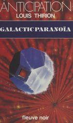 Galactic paranoïa  - Louis Thirion