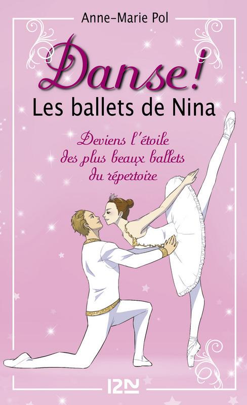 Danse ! HORS-SERIE ; les ballets de Nina t.1