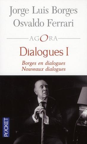 Dialogues I ; Borges en dialogues ; nouveaux dialogues