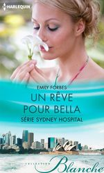 Vente Livre Numérique : Un rêve pour Bella  - Emily Forbes