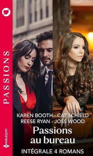 """Vente Livre Numérique : Intégrale de la série Passions """"Passions au bureau""""  - Cat Schield  - Joss Wood  - Karen Booth"""