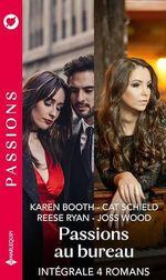 """Vente Livre Numérique : Intégrale de la série Passions """"Passions au bureau""""  - Cat Schield - Joss Wood - Karen Booth - Reese Ryan"""