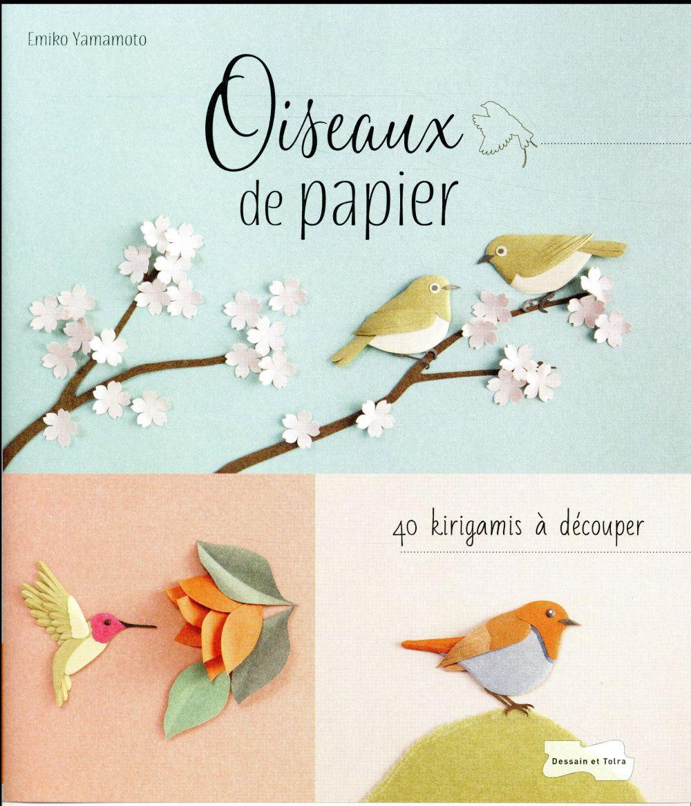 Oiseaux de papier, 40 kirigamis à découper