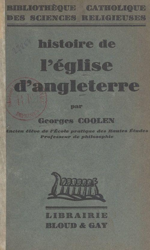 Histoire de l'Église d'Angleterre  - Georges Coolen