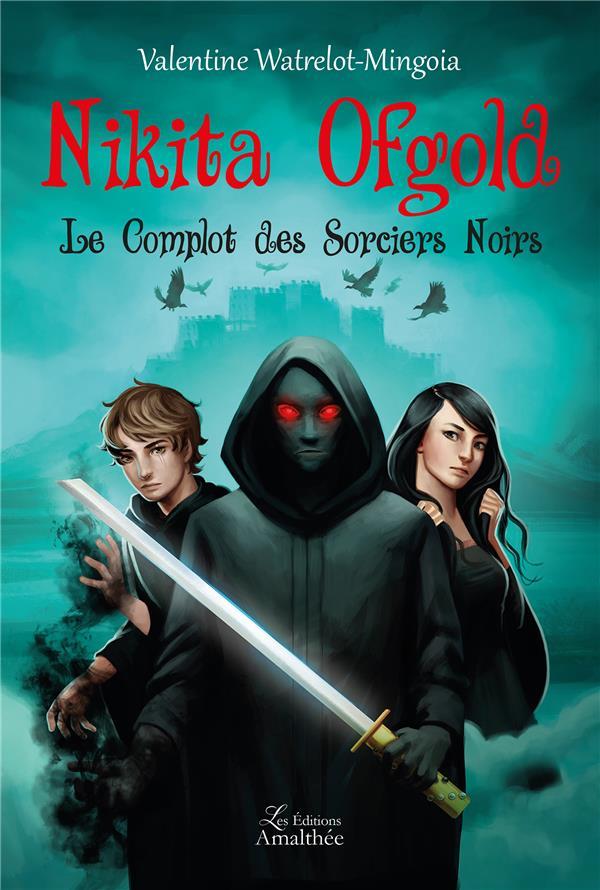 Nikita Ofgold le complot des sorciers noirs