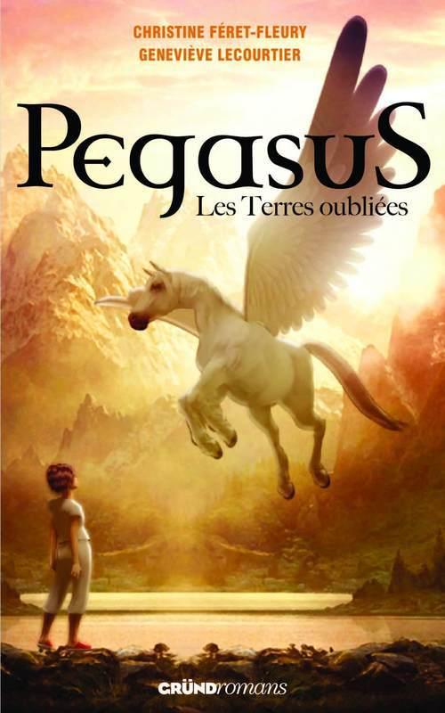 Pegasus t.1 ; les terres oubliées