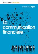Vente Livre Numérique : La communication financière  - Thierry Libaert - Jean-Yves Léger