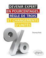 Devenir expert en pourcentages, règle de trois et changements d'unités  - Thomas Petit
