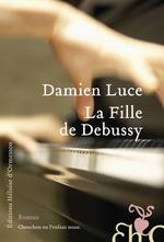 La Fille de Debussy  - Damien Luce - Damien Luce