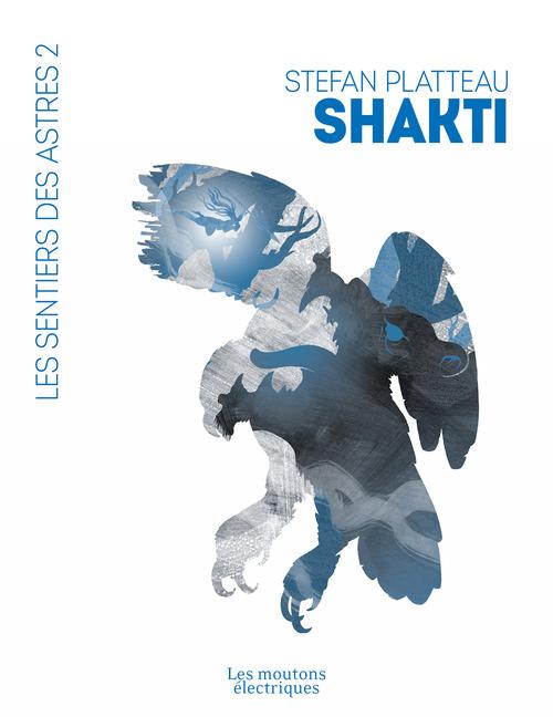 Les sentiers des astres T.2 ; Shakti