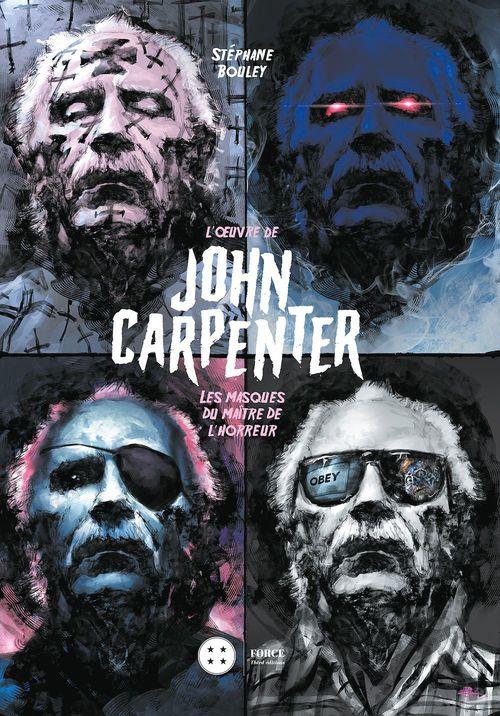John Carpenter ; les masques du maître de l'horreur