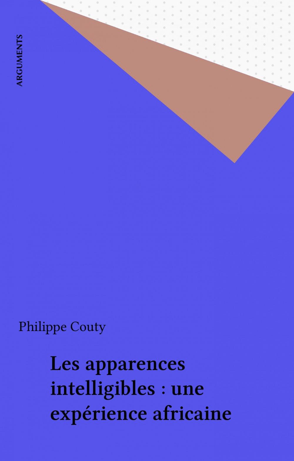 Les apparences intelligibles. une experience d'economiste en afrique