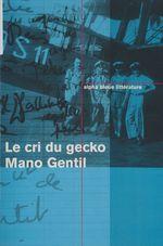 Vente Livre Numérique : Le cri du gecko  - Mano GENTIL