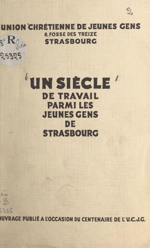 Un siècle de travail parmi les jeunes gens de Strasbourg