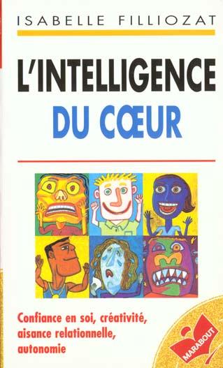 L'intelligence du coeur ; confiance en soi, creativite, aisance relationnelle, autonomie