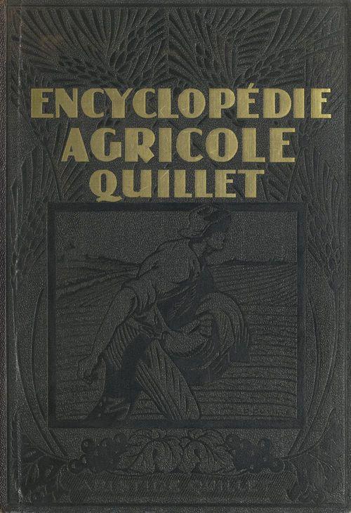 Encyclopédie agricole Quillet (1)  - G. Couturier  - Auguste Sartory