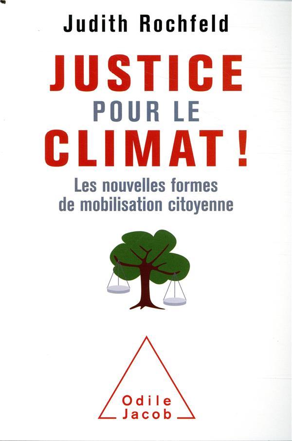 Justice pour le climat ! ; les nouvelles formes de mobilisation citoyenne