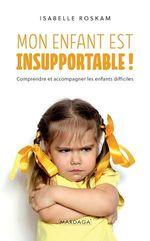 Mon enfant est insupportable  - Isabelle Roskam