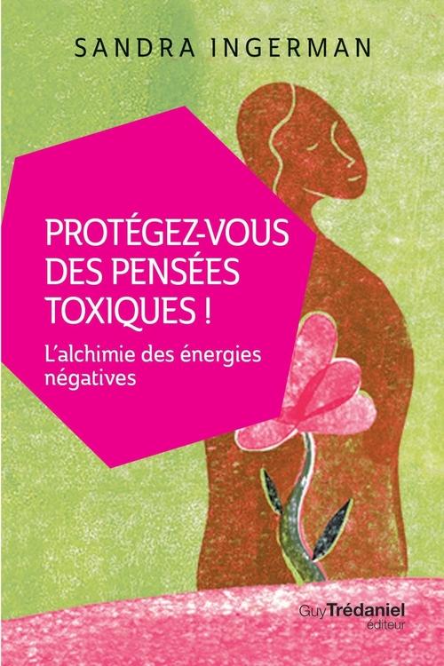 Protégez-vous des pensées toxiques