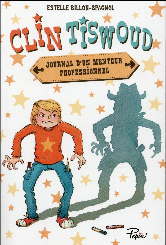 Clin Tiswoud, le journal d'un menteur professionnel