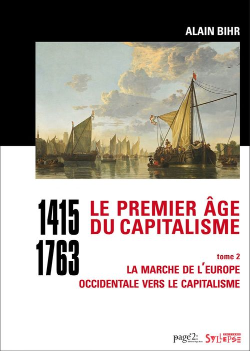 Le premier age du capitalisme (1415-1763) t.2 ; la marche de l'Europe occidentale vers le capital
