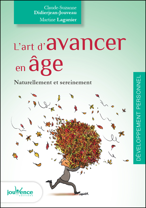 L'art d'avancer en âge ; naturellement et sereinement