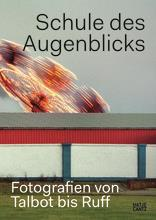 Schule des augenblicks fotografien von talbot bis ruff /allemand