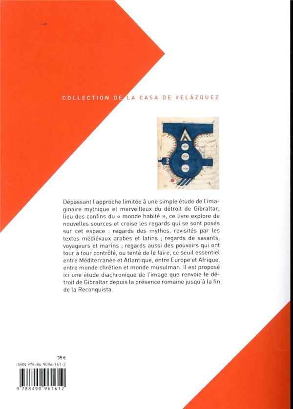 Le détroit de Gibraltar (Antiquité - Moyen Age) t.1 ; représentations, perceptions, imaginaires