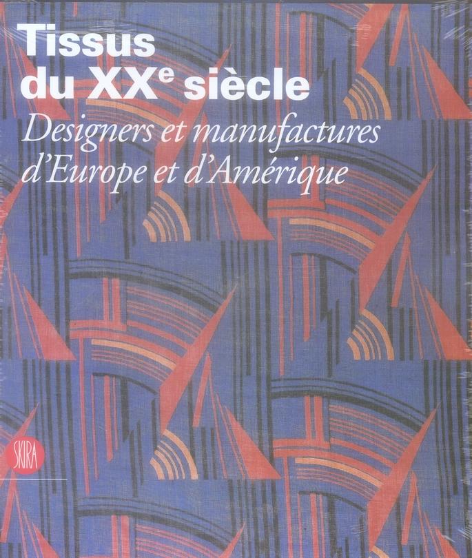 Tissus du XX siècle ; designers et manufactures d'Europe et d'Amérique