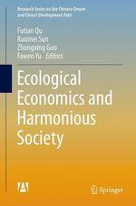 Ecological Economics and Harmonious Society  - Zhongxing Guo - Fawen Yu - Futian Qu - Ruomei Sun