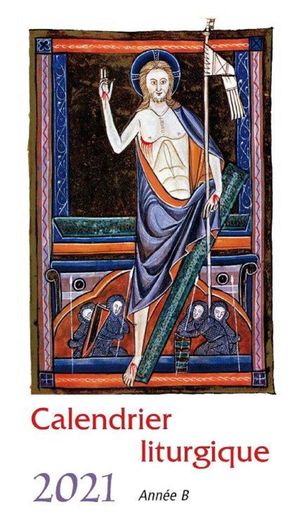 Calendrier liturgique ; année B (édition 2021)   Collectif