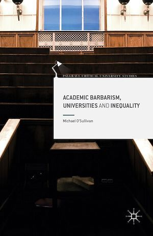 Academic Barbarism, Universities and Inequality