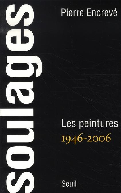 Soulages ; peintures, 1946-2006