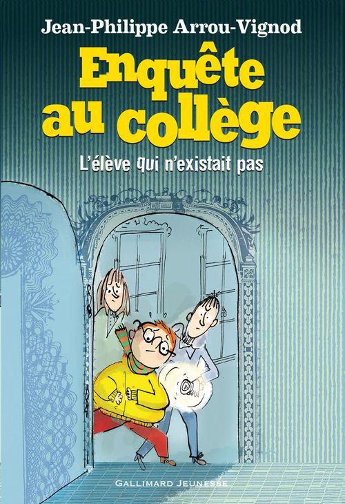 Enquête au collège (Tome 8) - L'élève qui n´existait pas
