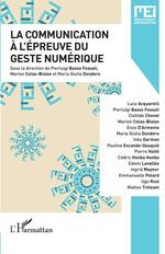 Communication à l'épreuve du geste numérique (la)  - Pierluigi Basso Fossali - Maria Giulia Dondero - Marion Colas-Blaise