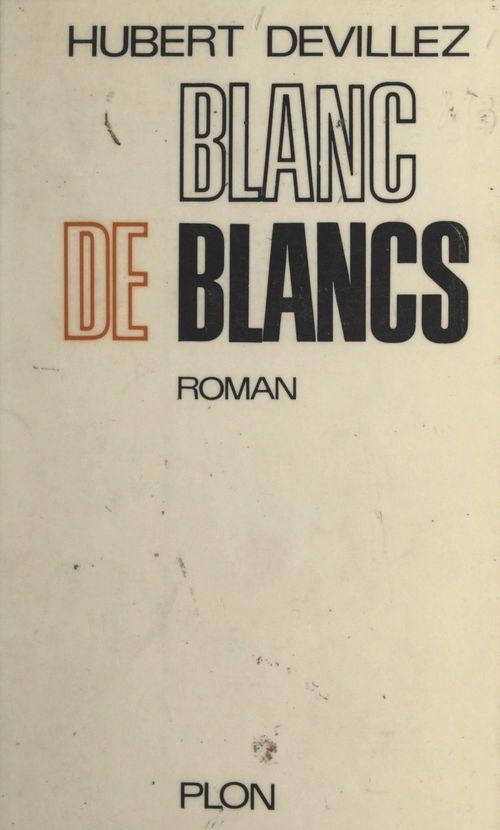 Blanc de blancs  - Hubert Devillez