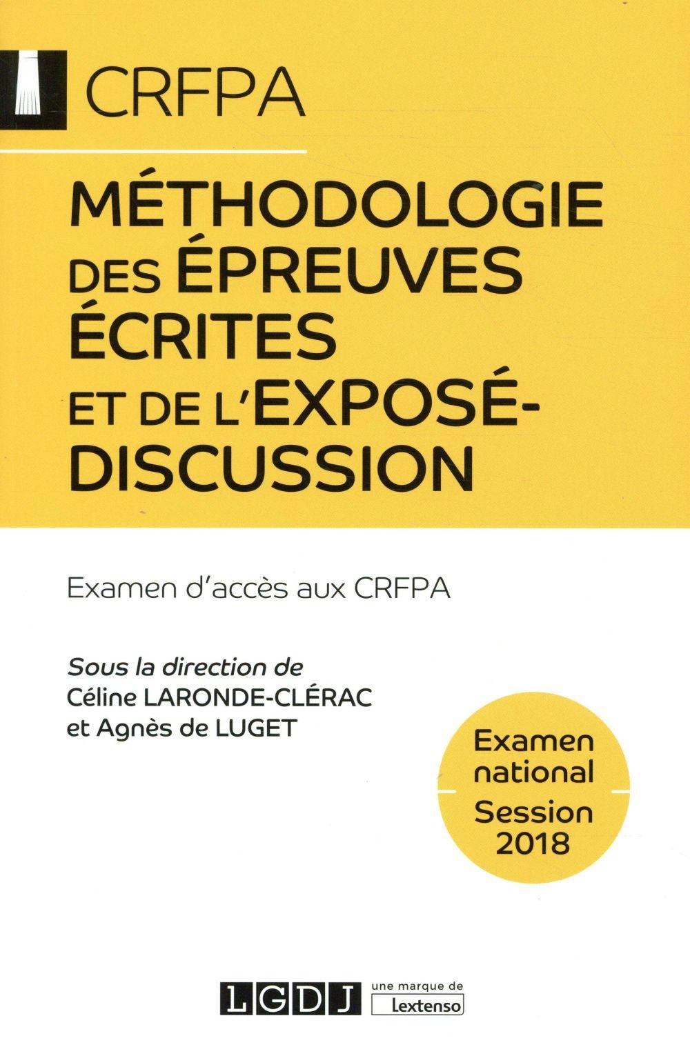 Méthodologie des épreuves écrites et de l'exposé-discussion ; CRFPA, examen national (édition 2018)
