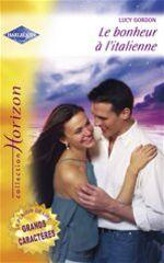 Vente Livre Numérique : Le bonheur à l'italienne (Harlequin Horizon)  - Lucy Gordon