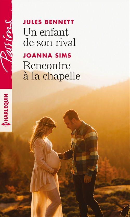 Vente Livre Numérique : Un enfant de son rival - Rencontre à la chapelle  - Jules Bennett  - Joanna Sims