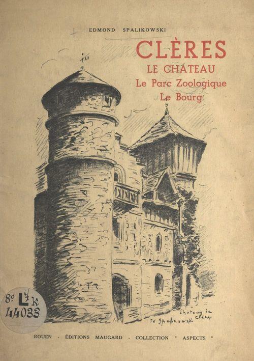 Clères : le château, le parc zoologique, le bourg