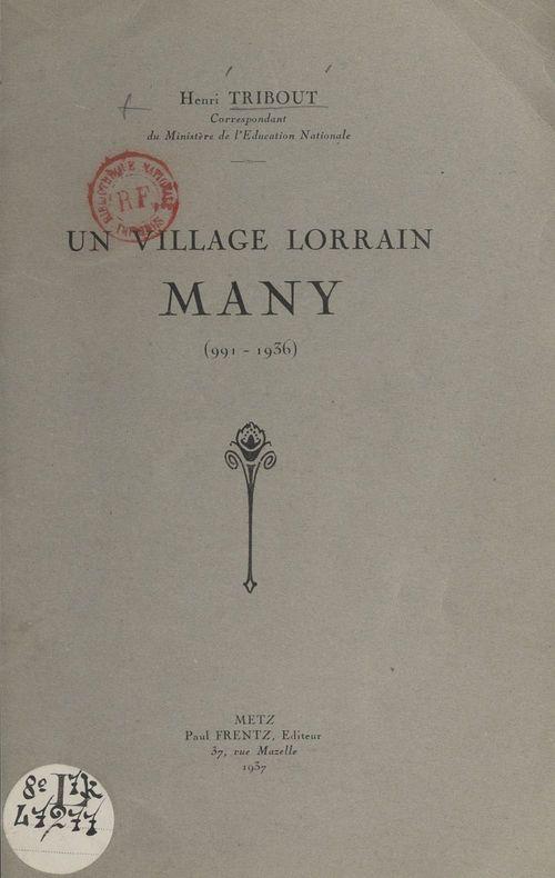 Un village lorrain, Many (991-1936)  - Henri Tribout