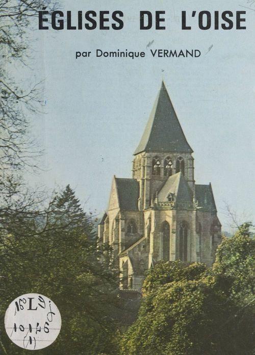 Églises de l'Oise (1)  - Dominique Vermand