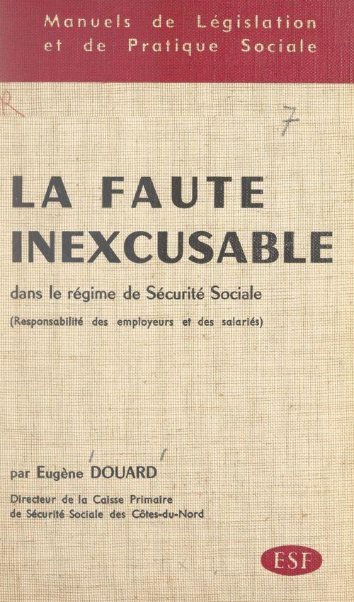 La faute inexcusable dans le régime de Sécurité sociale