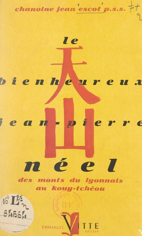 Le bienheureux Jean-Pierre Néel et ses compagnons martyrs, des Monts du Lyonnais au Kouy-Tcheou